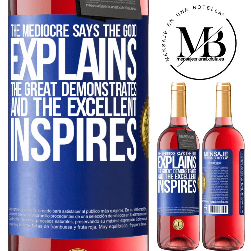 24,95 € Free Shipping | Rosé Wine ROSÉ Edition The mediocre says, the good explains, the great demonstrates and the excellent inspires Blue Label. Customizable label Young wine Harvest 2020 Tempranillo