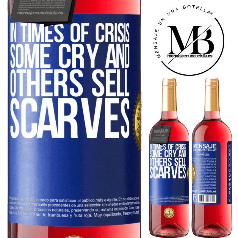 24,95 € Free Shipping | Rosé Wine ROSÉ Edition In times of crisis, some cry and others sell scarves Blue Label. Customizable label Young wine Harvest 2020 Tempranillo