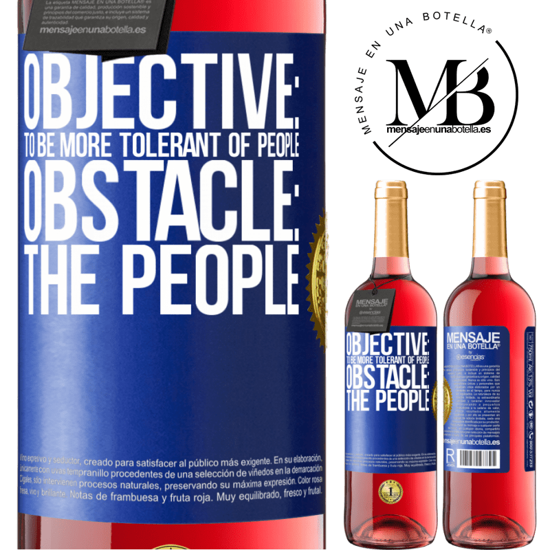 24,95 € Free Shipping   Rosé Wine ROSÉ Edition Objective: to be more tolerant of people. Obstacle: the people Blue Label. Customizable label Young wine Harvest 2020 Tempranillo