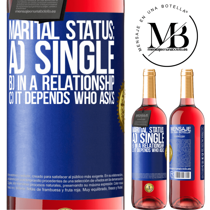 24,95 € Free Shipping   Rosé Wine ROSÉ Edition Marital status: a) Single b) In a relationship c) It depends who asks Blue Label. Customizable label Young wine Harvest 2020 Tempranillo
