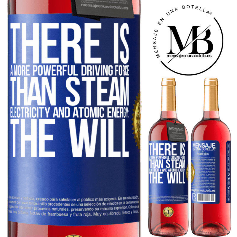 24,95 € Free Shipping | Rosé Wine ROSÉ Edition There is a more powerful driving force than steam, electricity and atomic energy: The will Blue Label. Customizable label Young wine Harvest 2020 Tempranillo