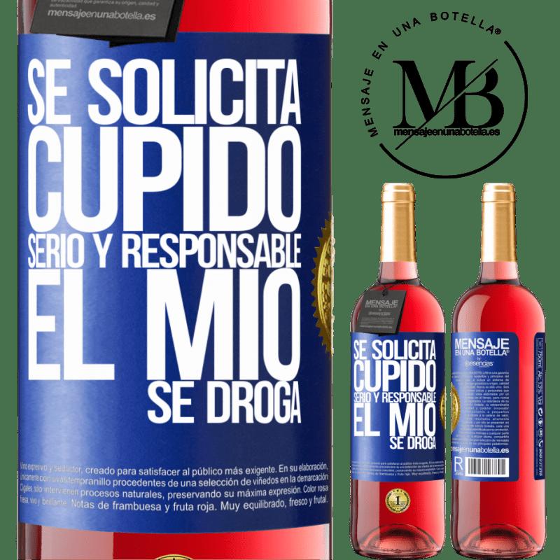 24,95 € Envoi gratuit   Vin rosé Édition ROSÉ Cupidon sérieux et responsable est demandé, le mien est drogué Étiquette Bleue. Étiquette personnalisable Vin jeune Récolte 2020 Tempranillo