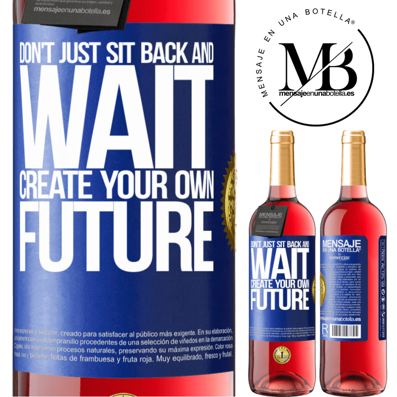 24,95 € Envoi gratuit   Vin rosé Édition ROSÉ Ne restez pas assis et attendez, créez votre propre avenir Étiquette Bleue. Étiquette personnalisable Vin jeune Récolte 2020 Tempranillo