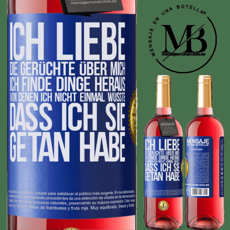 24,95 € Kostenloser Versand | Roséwein ROSÉ Ausgabe Ich liebe die Gerüchte über mich, ich finde Dinge heraus, von denen ich nicht einmal wusste, dass ich sie getan habe Blaue Markierung. Anpassbares Etikett Junger Wein Ernte 2020 Tempranillo