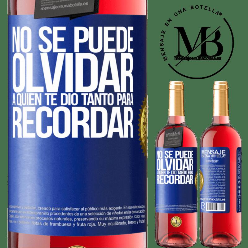 24,95 € Envoi gratuit | Vin rosé Édition ROSÉ Vous ne pouvez pas oublier qui vous a tant donné à retenir Étiquette Bleue. Étiquette personnalisable Vin jeune Récolte 2020 Tempranillo