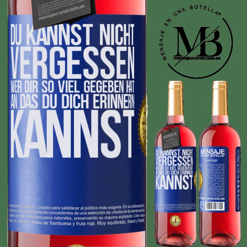 24,95 € Kostenloser Versand | Roséwein ROSÉ Ausgabe Du kannst nicht vergessen, wer dir so viel gegeben hat, an das du dich erinnern kannst Blaue Markierung. Anpassbares Etikett Junger Wein Ernte 2020 Tempranillo