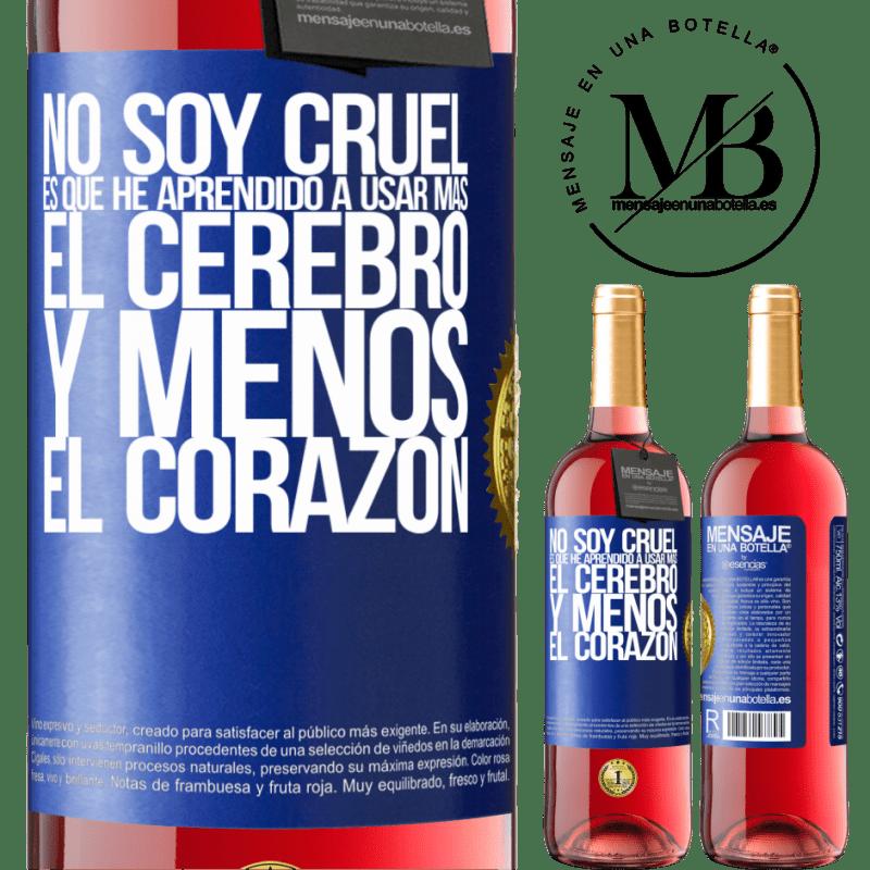 24,95 € Envoi gratuit   Vin rosé Édition ROSÉ Je ne suis pas cruel, j'ai appris à utiliser plus le cerveau et moins le cœur Étiquette Bleue. Étiquette personnalisable Vin jeune Récolte 2020 Tempranillo
