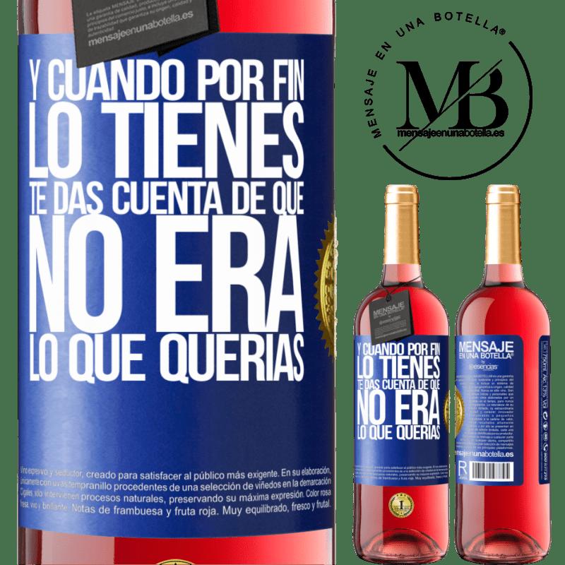 24,95 € Envoi gratuit | Vin rosé Édition ROSÉ Et quand vous l'avez enfin, vous vous rendez compte que ce n'était pas ce que vous vouliez Étiquette Bleue. Étiquette personnalisable Vin jeune Récolte 2020 Tempranillo