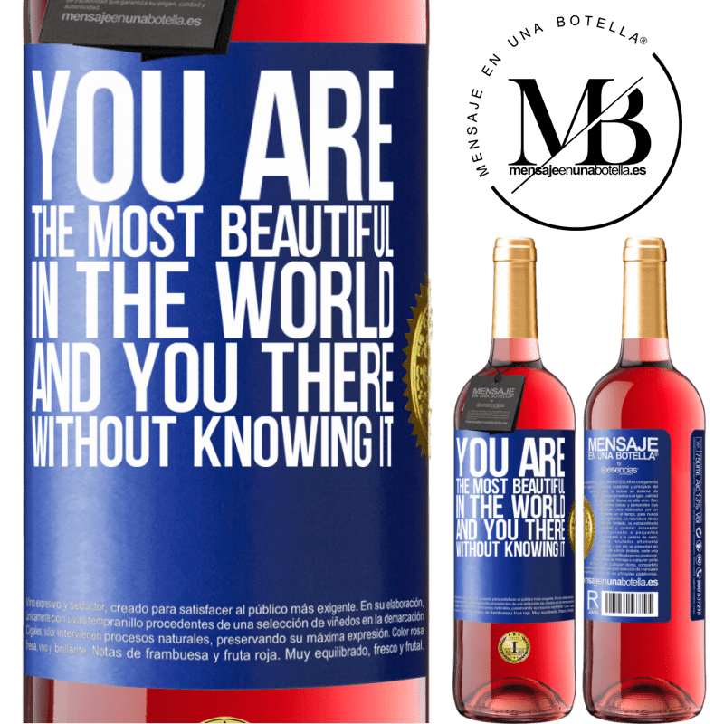 24,95 € Free Shipping   Rosé Wine ROSÉ Edition You are the most beautiful in the world, and you there, without knowing it Blue Label. Customizable label Young wine Harvest 2020 Tempranillo