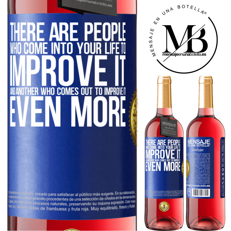 24,95 € Free Shipping | Rosé Wine ROSÉ Edition There are people who come into your life to improve it and another who comes out to improve it even more Blue Label. Customizable label Young wine Harvest 2020 Tempranillo