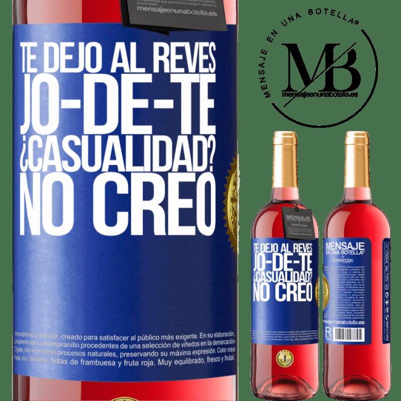 24,95 € Free Shipping | Rosé Wine ROSÉ Edition TE DEJO, al revés, JO-DE-TE ¿Casualidad? No creo Blue Label. Customizable label Young wine Harvest 2020 Tempranillo