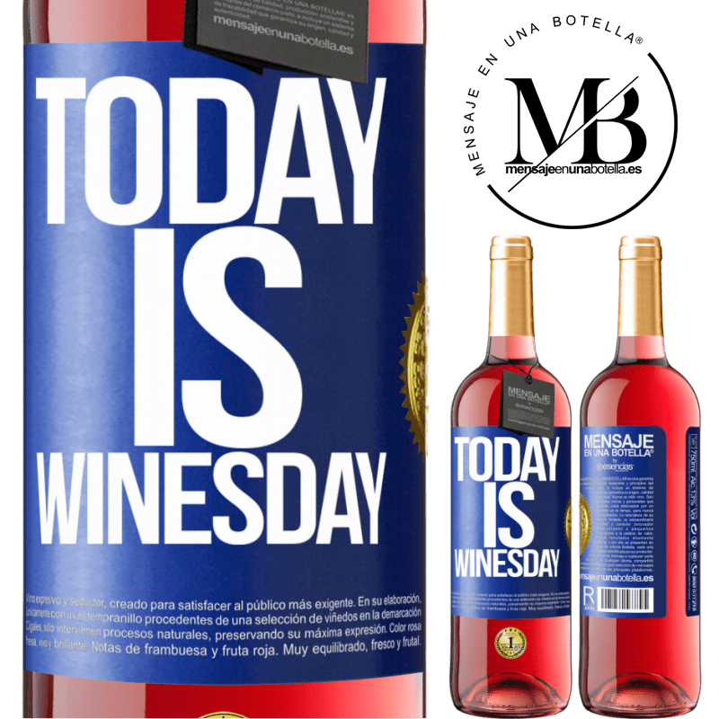 24,95 € Free Shipping   Rosé Wine ROSÉ Edition Today is winesday! Blue Label. Customizable label Young wine Harvest 2020 Tempranillo