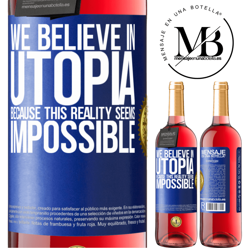 24,95 € Free Shipping   Rosé Wine ROSÉ Edition We believe in utopia because this reality seems impossible Blue Label. Customizable label Young wine Harvest 2020 Tempranillo
