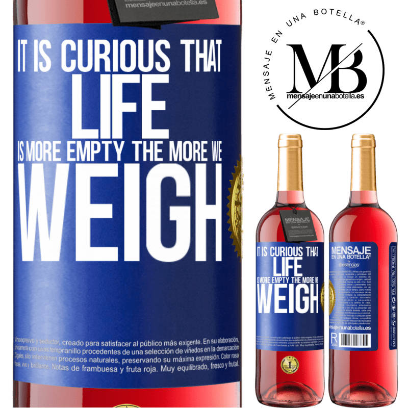 24,95 € Free Shipping | Rosé Wine ROSÉ Edition It is curious that life is more empty, the more we weigh Blue Label. Customizable label Young wine Harvest 2020 Tempranillo