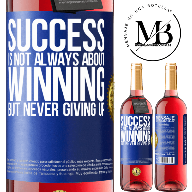 24,95 € Free Shipping   Rosé Wine ROSÉ Edition Success is not always about winning, but never giving up Blue Label. Customizable label Young wine Harvest 2020 Tempranillo