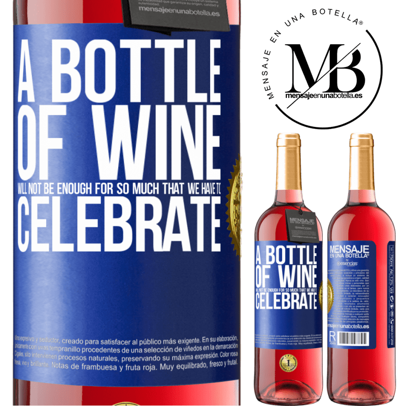 24,95 € Free Shipping   Rosé Wine ROSÉ Edition A bottle of wine will not be enough for so much that we have to celebrate Blue Label. Customizable label Young wine Harvest 2020 Tempranillo