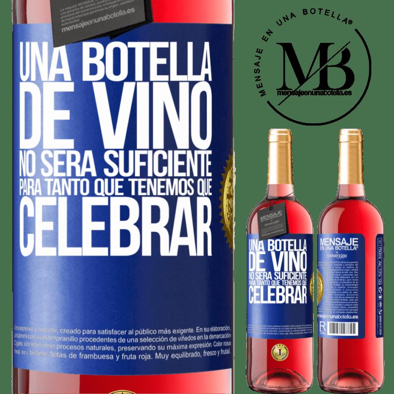 24,95 € Envoi gratuit | Vin rosé Édition ROSÉ Une bouteille de vin ne suffira pas pour autant que nous devons célébrer Étiquette Bleue. Étiquette personnalisable Vin jeune Récolte 2020 Tempranillo