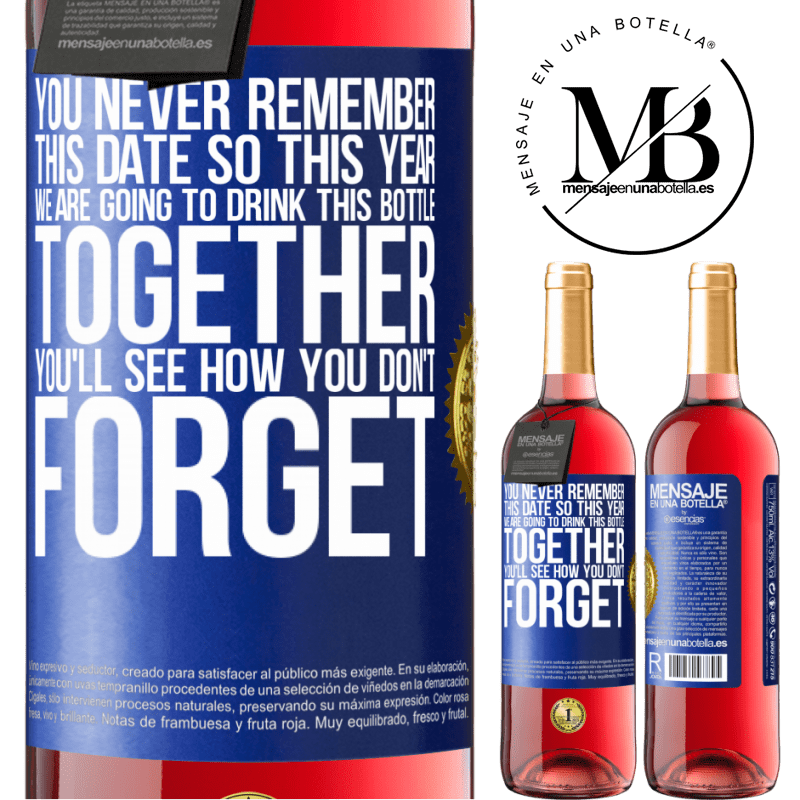 24,95 € Free Shipping   Rosé Wine ROSÉ Edition You never remember this date, so this year we are going to drink this bottle together. You'll see how you don't forget Blue Label. Customizable label Young wine Harvest 2020 Tempranillo