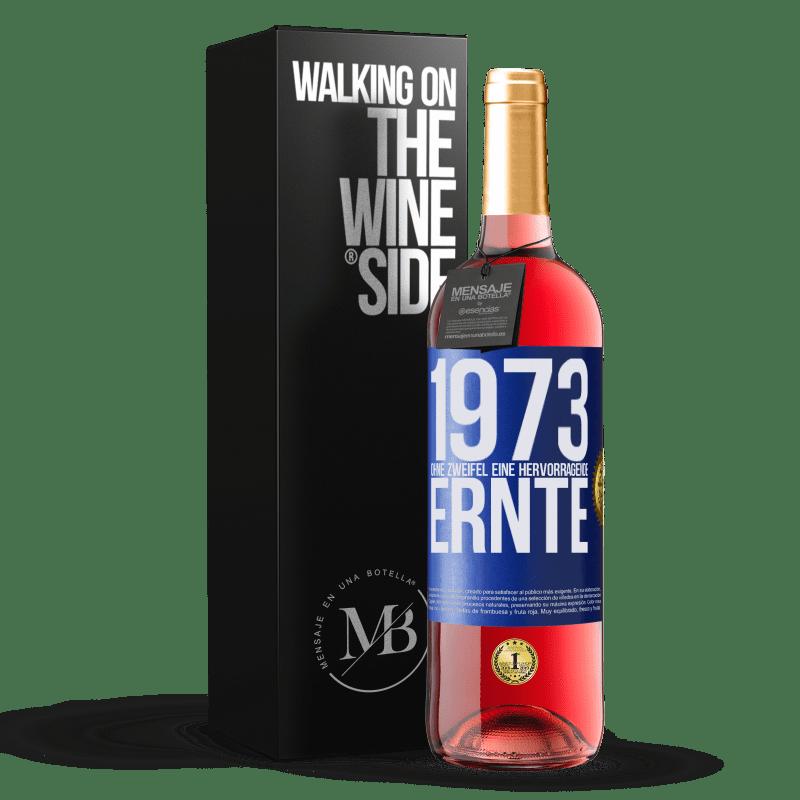 24,95 € Kostenloser Versand | Roséwein ROSÉ Ausgabe 1973. Ohne Zweifel eine hervorragende Ernte Blaue Markierung. Anpassbares Etikett Junger Wein Ernte 2020 Tempranillo