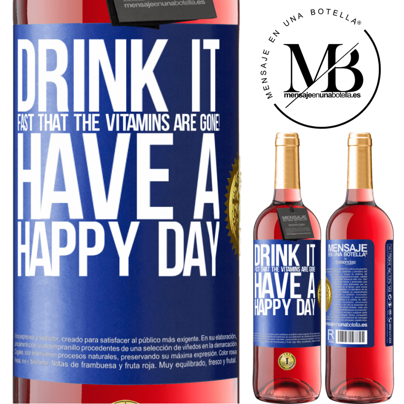 24,95 € Free Shipping | Rosé Wine ROSÉ Edition Drink it fast that the vitamins are gone! Have a happy day Blue Label. Customizable label Young wine Harvest 2020 Tempranillo