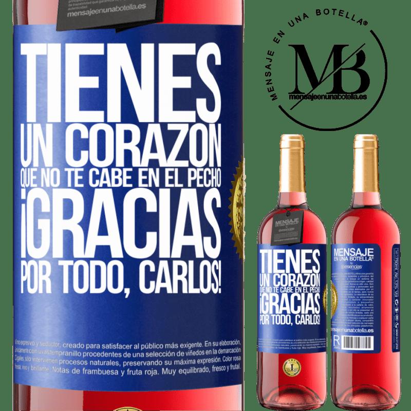 24,95 € Envoi gratuit | Vin rosé Édition ROSÉ Vous avez un cœur qui ne rentre pas dans votre poitrine. Merci pour tout, Carlos! Étiquette Bleue. Étiquette personnalisable Vin jeune Récolte 2020 Tempranillo