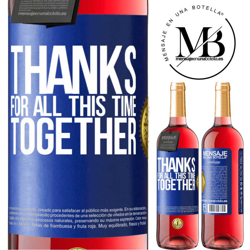 24,95 € Free Shipping   Rosé Wine ROSÉ Edition Thanks for all this time together Blue Label. Customizable label Young wine Harvest 2020 Tempranillo