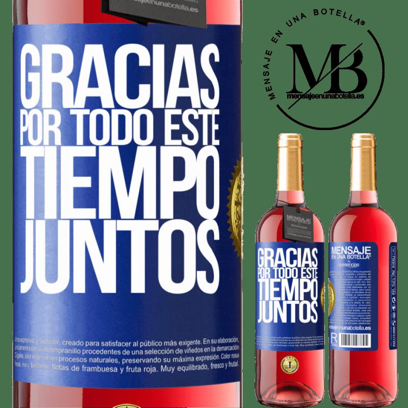 24,95 € Envoi gratuit   Vin rosé Édition ROSÉ Merci pour tout ce temps ensemble Étiquette Bleue. Étiquette personnalisable Vin jeune Récolte 2020 Tempranillo