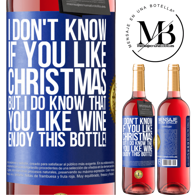 24,95 € Free Shipping | Rosé Wine ROSÉ Edition I don't know if you like Christmas, but I do know that you like wine. Enjoy this bottle! Blue Label. Customizable label Young wine Harvest 2020 Tempranillo