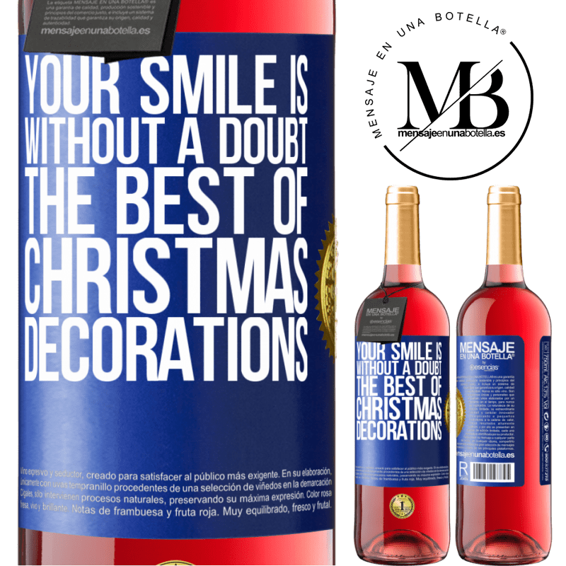 24,95 € Free Shipping   Rosé Wine ROSÉ Edition Your smile is, without a doubt, the best of Christmas decorations Blue Label. Customizable label Young wine Harvest 2020 Tempranillo