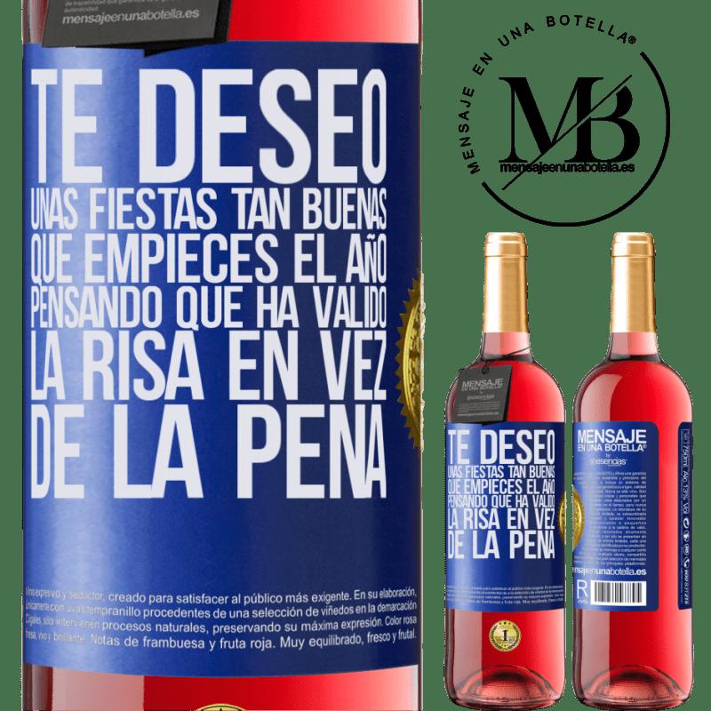 24,95 € Envoi gratuit   Vin rosé Édition ROSÉ Je te souhaite de si bonnes vacances que tu commences l'année en pensant que ça valait le rire au lieu de la douleur Étiquette Bleue. Étiquette personnalisable Vin jeune Récolte 2020 Tempranillo