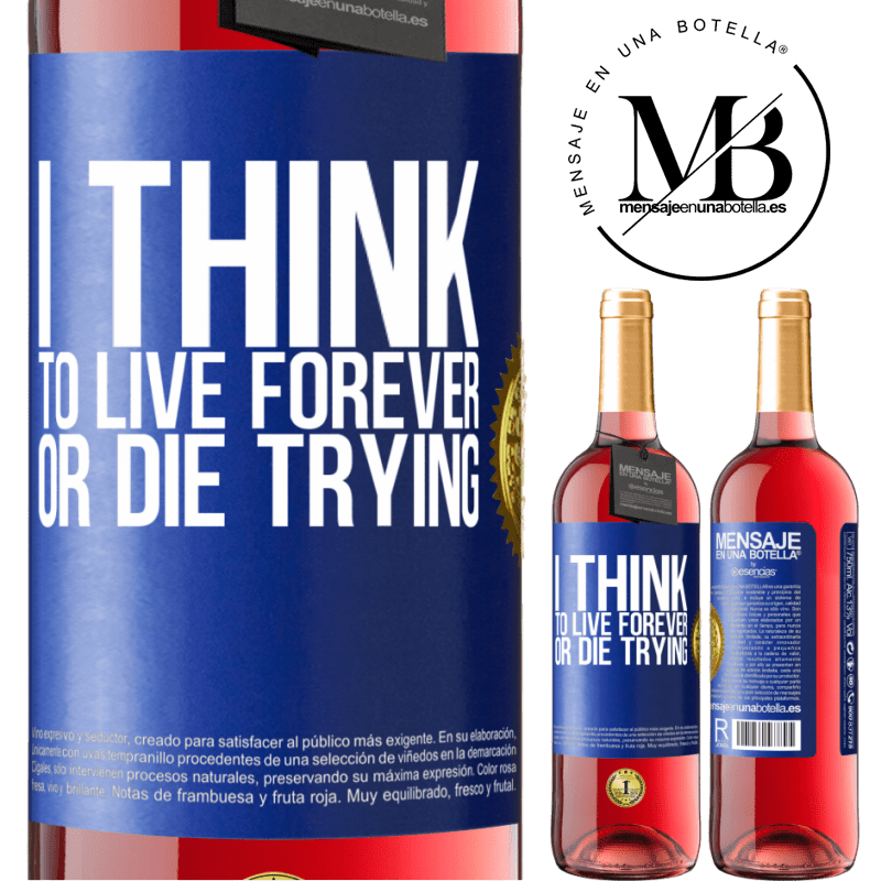 24,95 € Free Shipping | Rosé Wine ROSÉ Edition I think to live forever, or die trying Blue Label. Customizable label Young wine Harvest 2020 Tempranillo