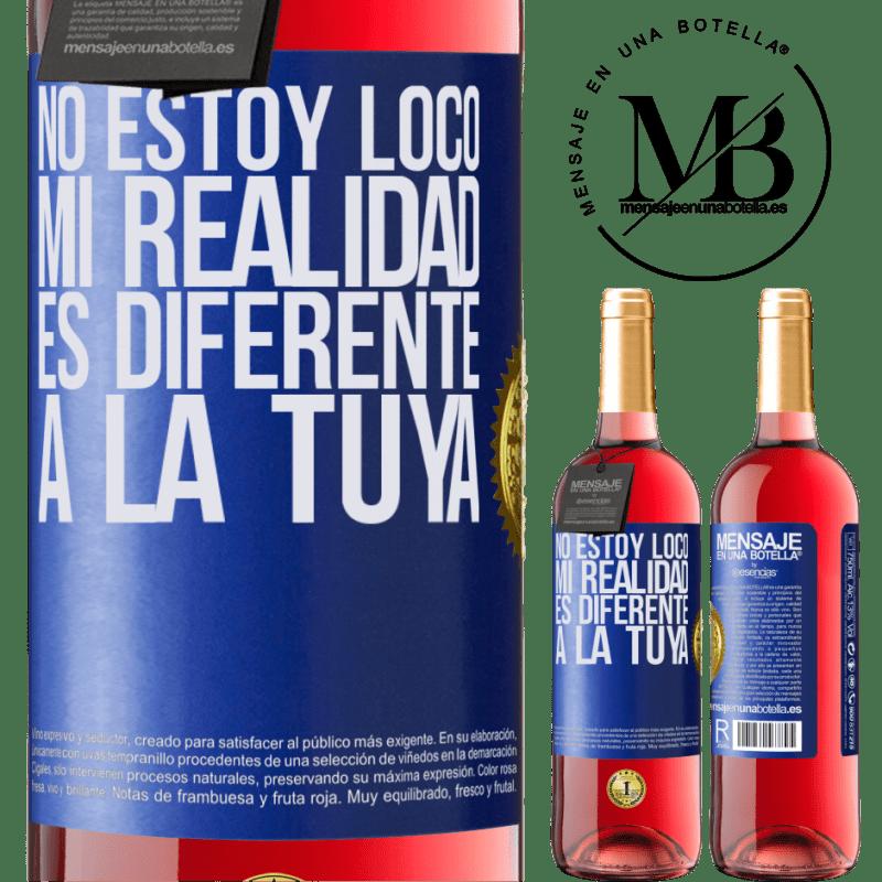 24,95 € Envoi gratuit | Vin rosé Édition ROSÉ Je ne suis pas fou, ma réalité est différente de la tienne Étiquette Bleue. Étiquette personnalisable Vin jeune Récolte 2020 Tempranillo