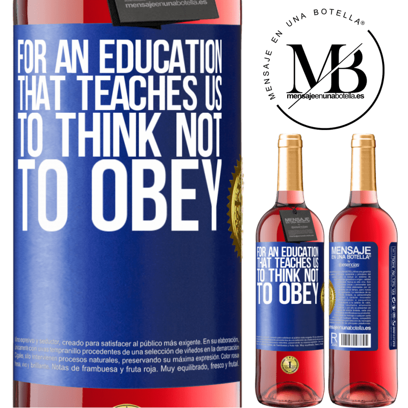 24,95 € Free Shipping   Rosé Wine ROSÉ Edition For an education that teaches us to think not to obey Blue Label. Customizable label Young wine Harvest 2020 Tempranillo