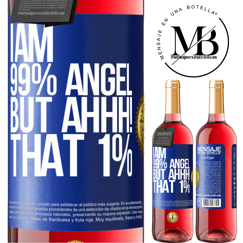 24,95 € Free Shipping   Rosé Wine ROSÉ Edition I am 99% angel, but ahhh! that 1% Blue Label. Customizable label Young wine Harvest 2020 Tempranillo