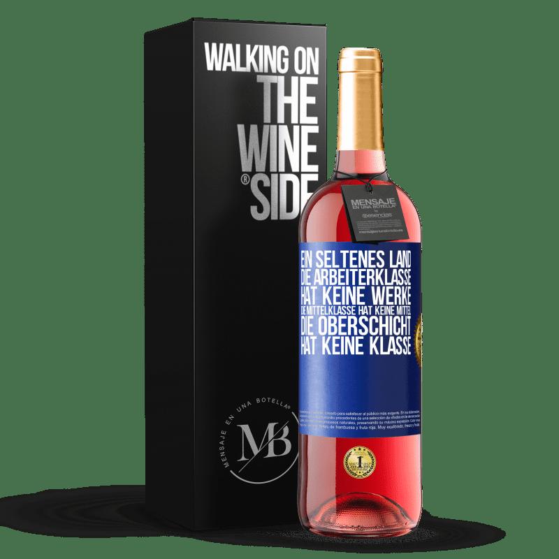 24,95 € Kostenloser Versand   Roséwein ROSÉ Ausgabe Ein seltenes Land: Die Arbeiterklasse hat keine Werke, die Mittelklasse hat keine Mittel, die Oberschicht hat keine Klasse Blaue Markierung. Anpassbares Etikett Junger Wein Ernte 2020 Tempranillo
