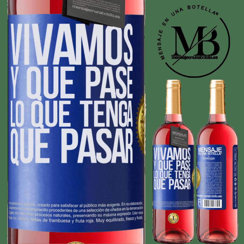 24,95 € Envoi gratuit | Vin rosé Édition ROSÉ Vivons Et tout ce qui arrive doit arriver Étiquette Bleue. Étiquette personnalisable Vin jeune Récolte 2020 Tempranillo