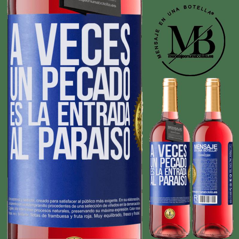 24,95 € Envoi gratuit | Vin rosé Édition ROSÉ Parfois, un péché est l'entrée au paradis Étiquette Bleue. Étiquette personnalisable Vin jeune Récolte 2020 Tempranillo