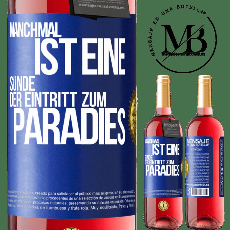 24,95 € Kostenloser Versand   Roséwein ROSÉ Ausgabe Manchmal ist eine Sünde der Eingang zum Paradies Blaue Markierung. Anpassbares Etikett Junger Wein Ernte 2020 Tempranillo