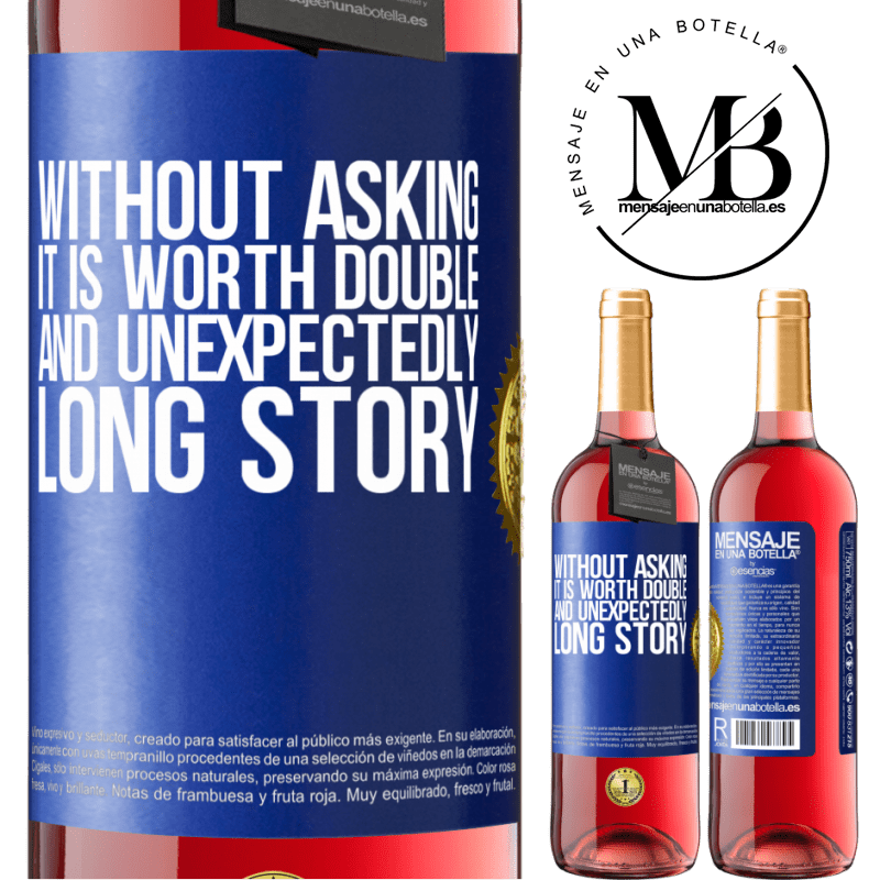24,95 € Free Shipping | Rosé Wine ROSÉ Edition Without asking it is worth double. And unexpectedly, long story Blue Label. Customizable label Young wine Harvest 2020 Tempranillo