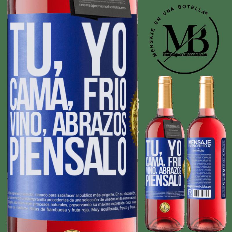 24,95 € Envoi gratuit | Vin rosé Édition ROSÉ Toi, moi, lit, froid, vin, câlins. Pensez-y Étiquette Bleue. Étiquette personnalisable Vin jeune Récolte 2020 Tempranillo