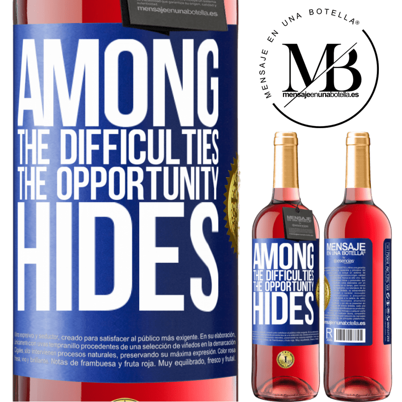 24,95 € Free Shipping | Rosé Wine ROSÉ Edition Among the difficulties the opportunity hides Blue Label. Customizable label Young wine Harvest 2020 Tempranillo
