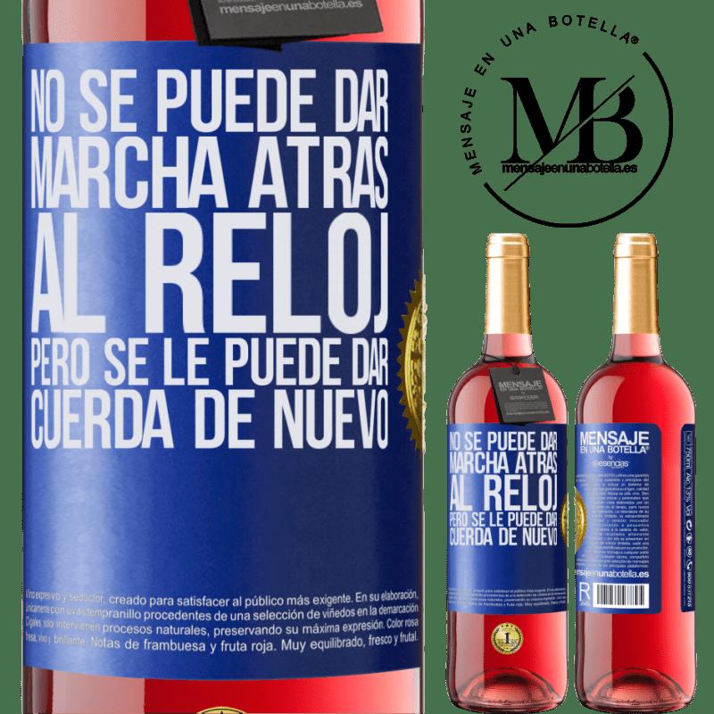 24,95 € Envoi gratuit   Vin rosé Édition ROSÉ L'horloge ne peut pas être inversée, mais elle peut être remontée Étiquette Bleue. Étiquette personnalisable Vin jeune Récolte 2020 Tempranillo