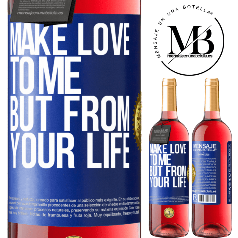 24,95 € Free Shipping | Rosé Wine ROSÉ Edition Make love to me, but from your life Blue Label. Customizable label Young wine Harvest 2020 Tempranillo