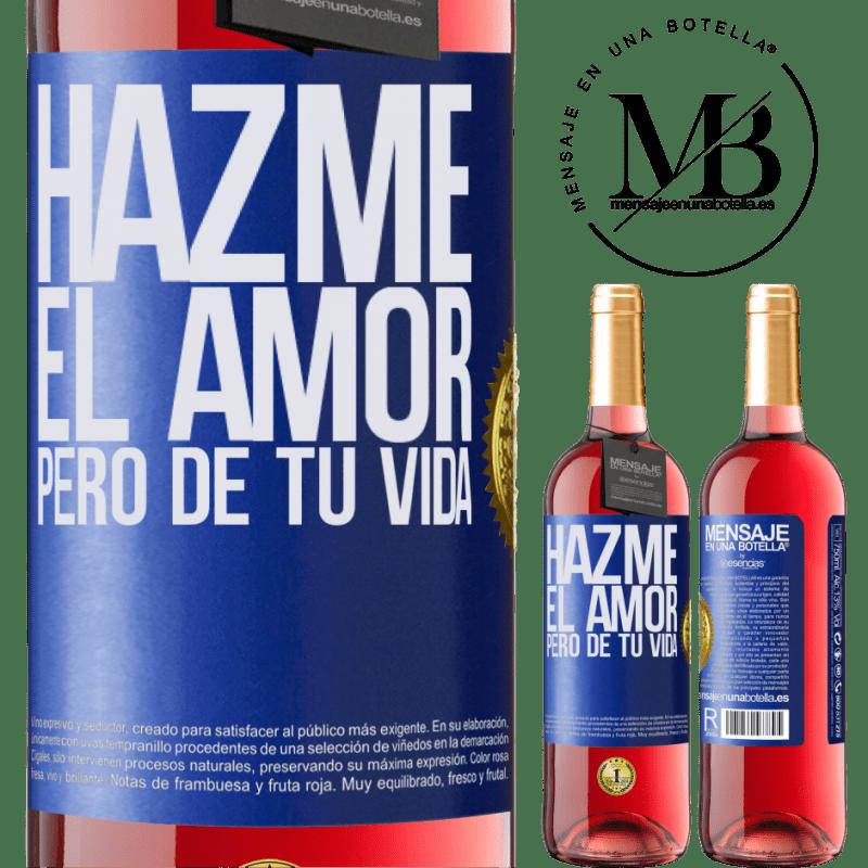 24,95 € Envoi gratuit   Vin rosé Édition ROSÉ Fais-moi l'amour, mais de ta vie Étiquette Bleue. Étiquette personnalisable Vin jeune Récolte 2020 Tempranillo