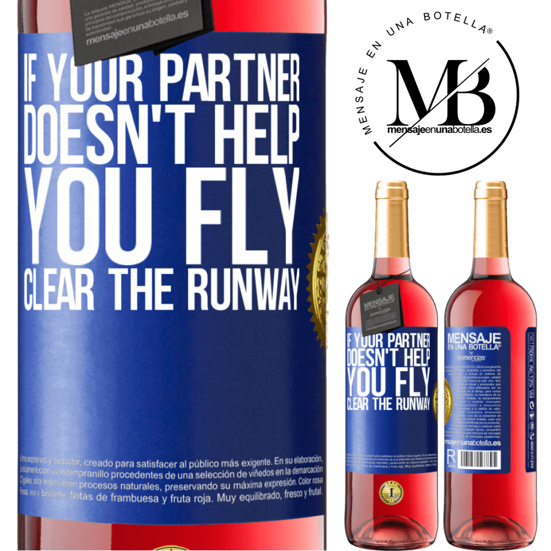 24,95 € Free Shipping   Rosé Wine ROSÉ Edition If your partner doesn't help you fly, clear the runway Blue Label. Customizable label Young wine Harvest 2020 Tempranillo
