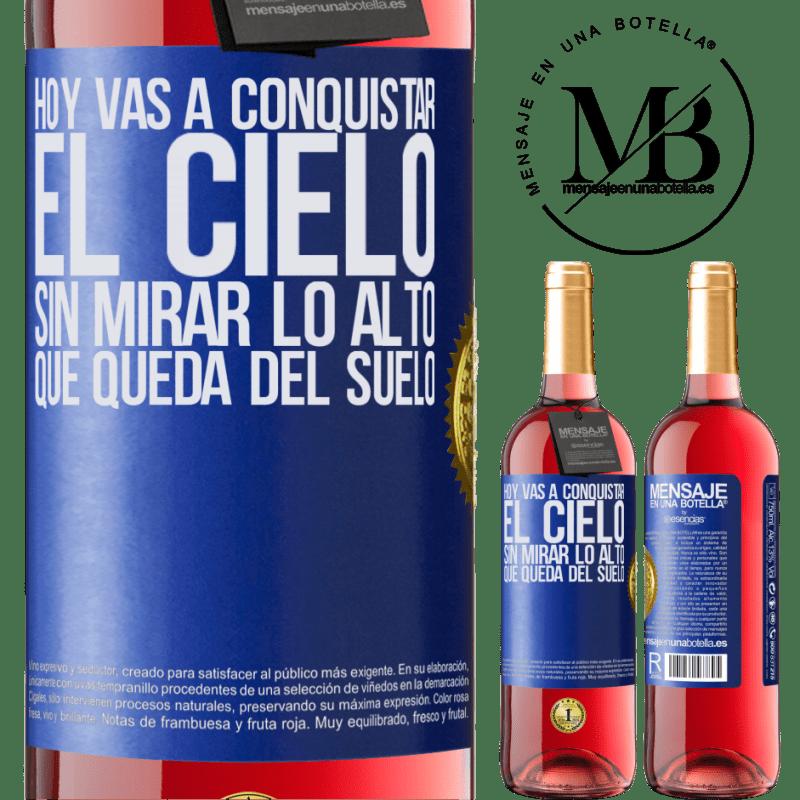 24,95 € Envoi gratuit   Vin rosé Édition ROSÉ Aujourd'hui, vous allez conquérir le ciel, sans regarder sa hauteur depuis le sol Étiquette Bleue. Étiquette personnalisable Vin jeune Récolte 2020 Tempranillo