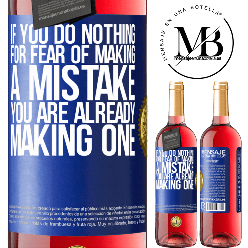 24,95 € Free Shipping | Rosé Wine ROSÉ Edition If you do nothing for fear of making a mistake, you are already making one Blue Label. Customizable label Young wine Harvest 2020 Tempranillo