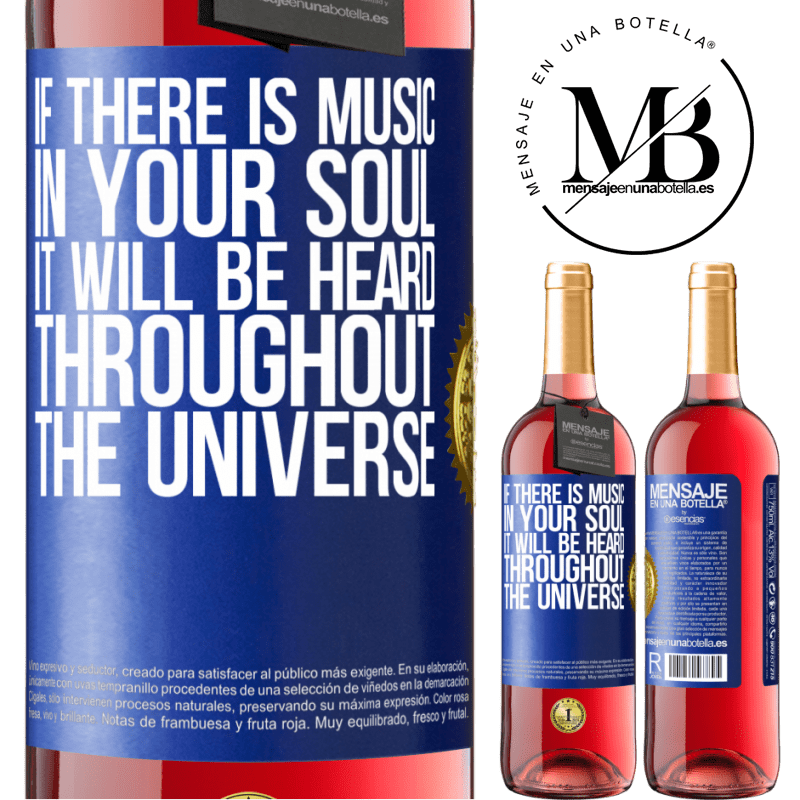 24,95 € Free Shipping   Rosé Wine ROSÉ Edition If there is music in your soul, it will be heard throughout the universe Blue Label. Customizable label Young wine Harvest 2020 Tempranillo
