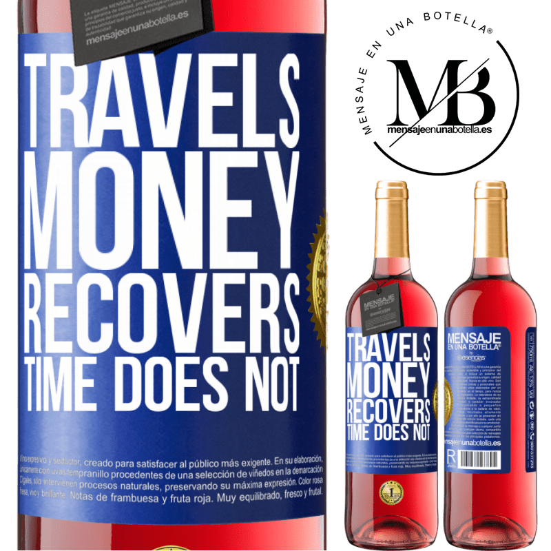 24,95 € Free Shipping | Rosé Wine ROSÉ Edition Travels. Money recovers, time does not Blue Label. Customizable label Young wine Harvest 2020 Tempranillo