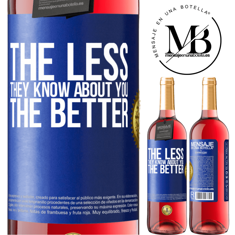 24,95 € Free Shipping   Rosé Wine ROSÉ Edition The less they know about you, the better Blue Label. Customizable label Young wine Harvest 2020 Tempranillo